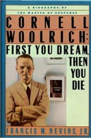 "Woolrich-Biografie von Francis M. Nevins jr: ""First you dream, than you die"". © The Mysterious Press, New York 1988"